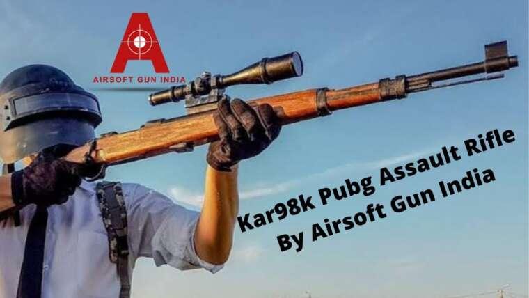 Kar98k Pubg Assault Rifle Par Airsoft Gun Inde