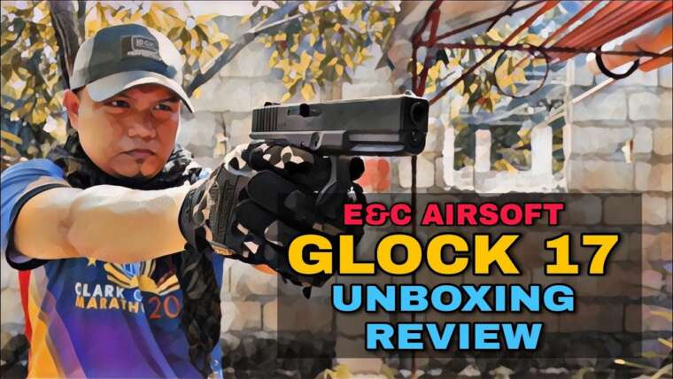 E&C AIRSOFT GLOCK 17 |  UNBOXING & REVIEW #KaCrazy