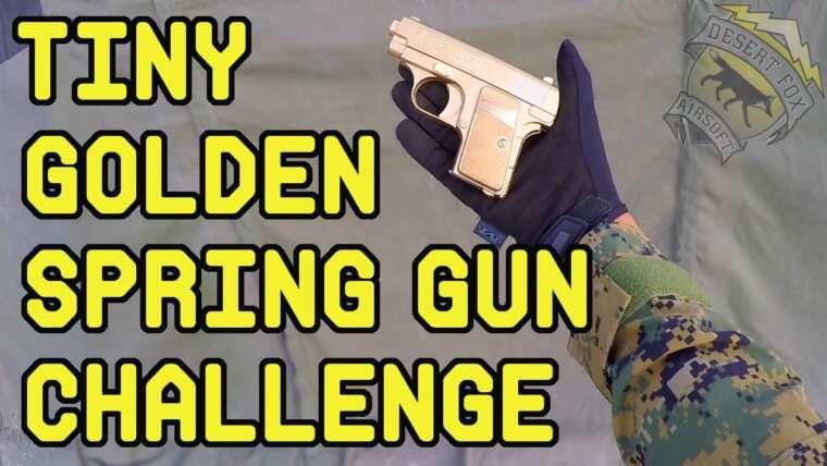 Tiny Golden Spring Airsoft Gun Challenge |  Pistolet de poche Airsoft