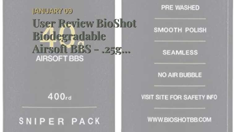 Avis d'utilisateur BioShot Biodégradable Airsoft BBS – .25g Super Slick Seamless Competition Match …