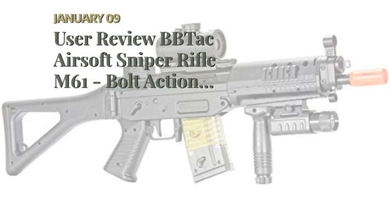 Revue de l'utilisateur BBTac Airsoft Sniper Rifle M61 – Bolt Action Powerful Spring Airsoft Gun, Extre …