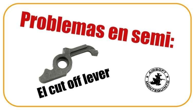 🔲 Airsoft Mechanics: PROBLEMES AVEC LE SEMIAUTOMATIQUE – Le levier de coupure |  Airsoft Montequinto.