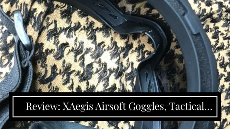 Examen: XAegis Airsoft Goggles, Lunettes de sécurité tactiques Lunettes militaires anti-buée avec 3 …
