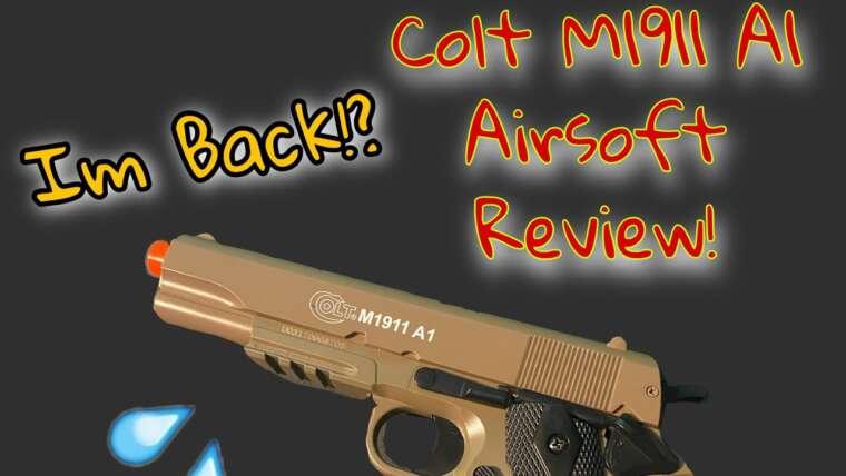 Revue du pistolet Colt M1911 A1 Airsoft!  Et aussi je suis de retour!?