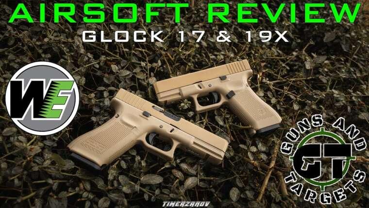 Airsoft Review # 38 Glock 17 Gen 5 & Glock 19X Gen 5 (WE17 & WE19X) (PISTOLETS ET CIBLES)