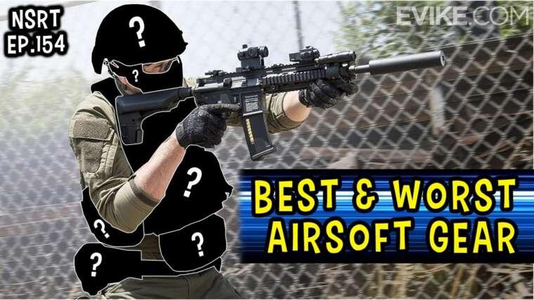 Meilleur et pire équipement Airsoft – NSRT Ep.154