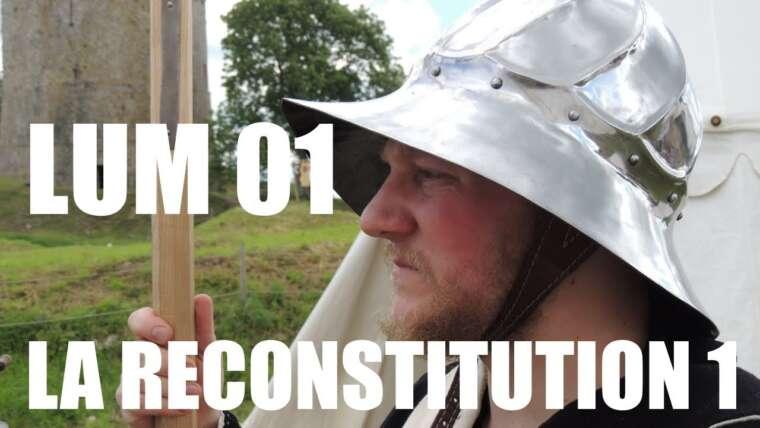 LUM 01 – LA RECONSTITUTION – PARTIE 1