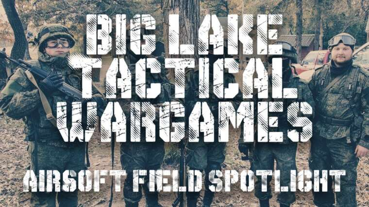 Airsoft Field Highlight – Big Lake Tactical Wargames – MILSIM Action Gameplay Footage