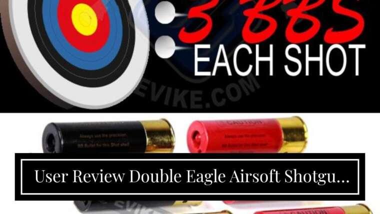 Revue de l'utilisateur Double Eagle Airsoft Shotgun Shells 6-Pack M56 Series Spring Shotguns