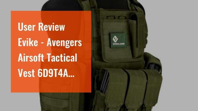 Avis utilisateur Evike – Avengers Airsoft Tactical Vest 6D9T4A w / Magazine & Radio Pochettes