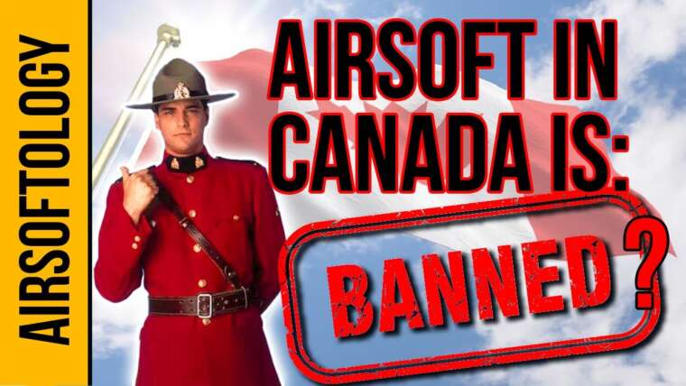 Airsoft interdit au Canada?  Votre pays est le prochain …