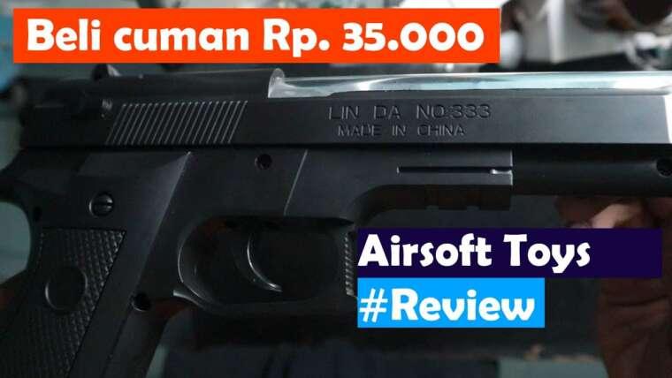 Achetez des jouets Airsoft pour 35 000 Rp. Au magasin de jouets pour obtenir LIN DA n ° 333    Revue Airsoft Toys