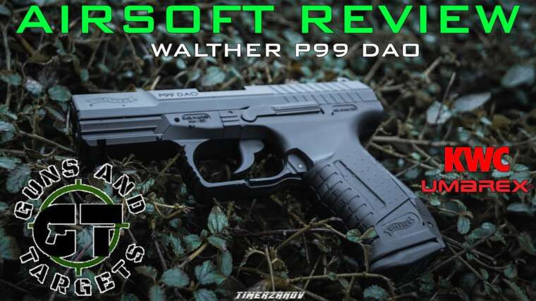 Airsoft Review # 53 Walther P99 DAO Co2 GBB KWC / UMAREX (PISTOLETS ET CIBLES)