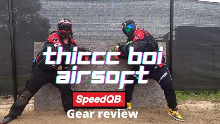 Thiccc Boi Airsoft: Revue de vitesse SpeedQB