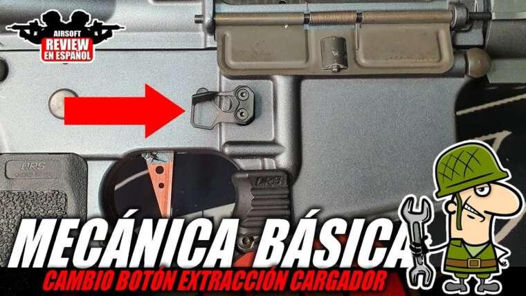 Brico Airsoft 🔧: Changement de bouton d'extracteur de magazine M4    Revue Airsoft en espagnol