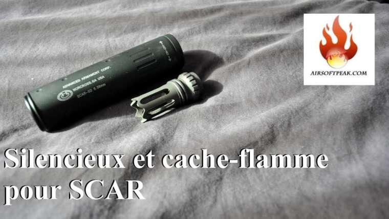 Silencieux et cache-flamme pour  Scar. Review Fr. Airsoft. (n°174)