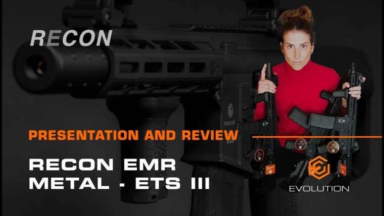 EVOLUTION Airsoft RECON EMR METAL – ETS III ™ | [ENG] Présentation et examen