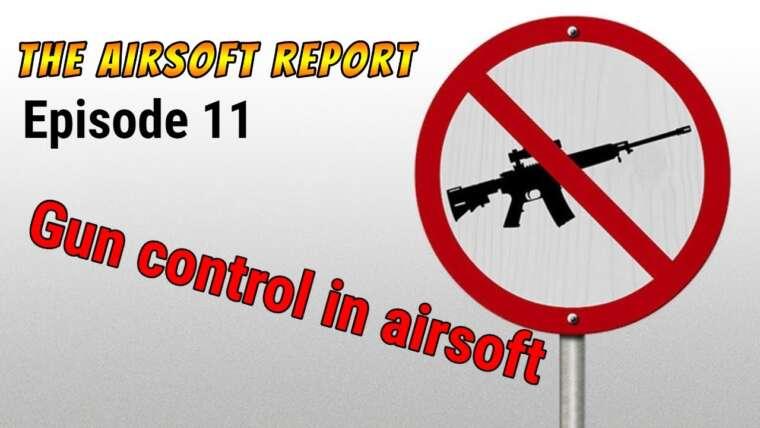 Le rapport Airsoft – Épisode 11