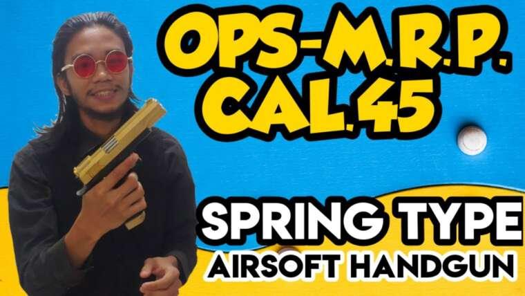 Arme de poing Airsoft à ressort OPS-MRP CAL.45 (REVUE par UNBOXING SIMULATOR TV)