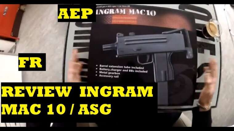 (Airsoft) Review / Présentation Mac 10 ingram ASG AEP