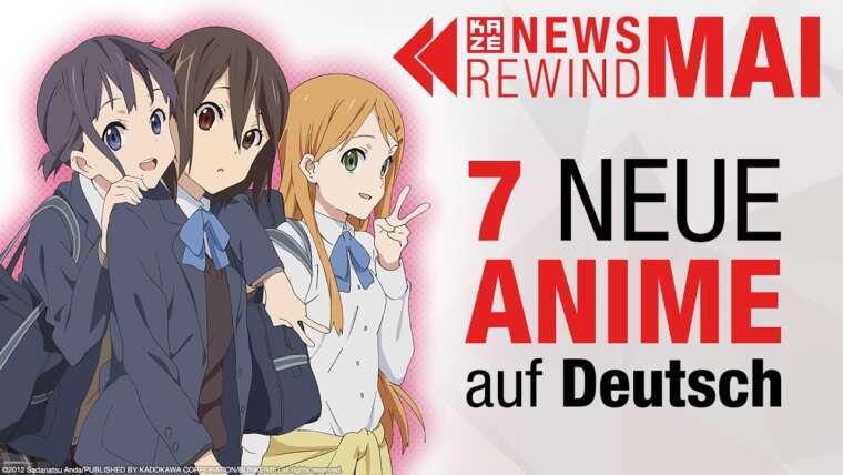 7 NOUVELLES licences Anime en allemand    Anime & Manga News de mai en un coup d'œil    KAZÉ Nouvelles Rewind