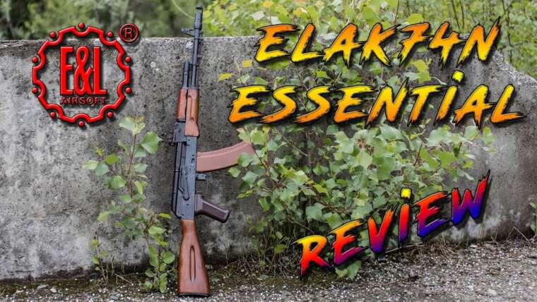 Revue d'Airsoft |  E&L ELAK74N Essentiel |  Une qualité légendaire à un prix inférieur ?
