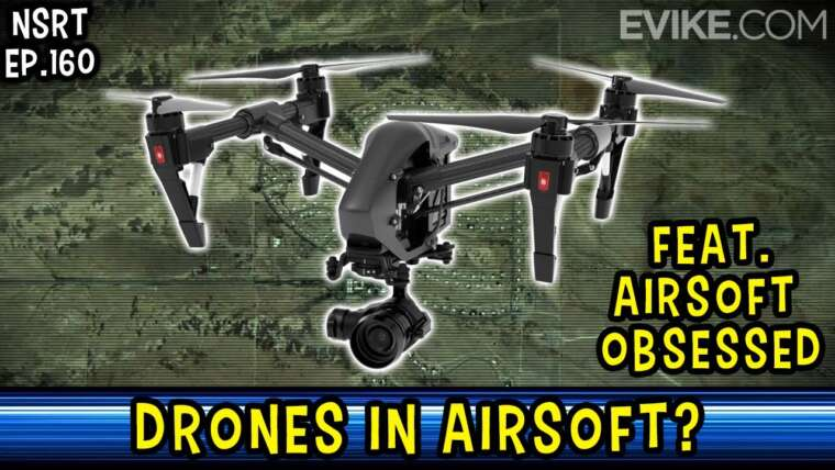Des drones dans l'airsoft ?  Exploit.  Airsoft obsédé – NSRT Ep.160