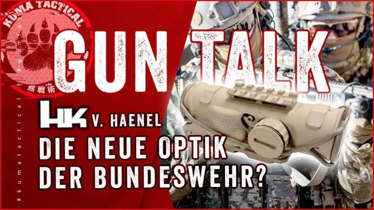La nouvelle optronique de la Bundeswehr – Haenel vs HK #6 – Guntalk #09