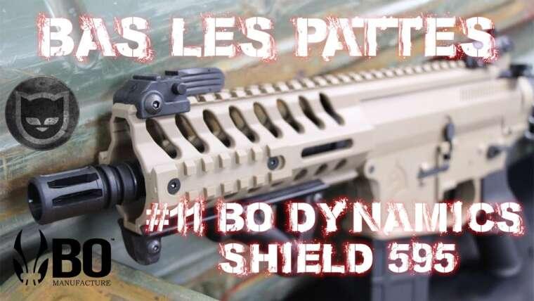 AIRSOFT    REVUE    À confirmer    BAS LES PATTES #11    BO Dynamics SHIELD 595 (SOUS-SOUS-SOUS ANGLAIS)