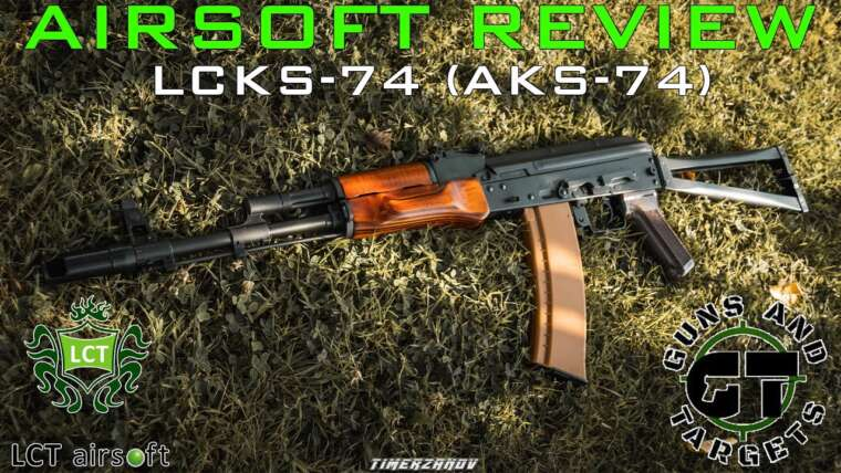 Revue Airsoft #89 LCKS-74 (AKS-74) LCT AEG (ARMES ET CIBLES)