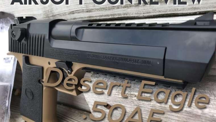 Examen de Desert Eagle .50 AE Airsoft Gun – Mon meilleur pistolet à ce jour!