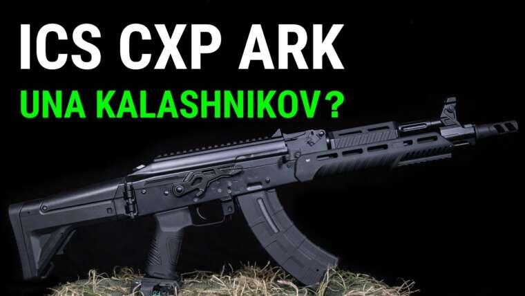 ICS CXP ARK – Une Kalachnikov VERDADERA ?