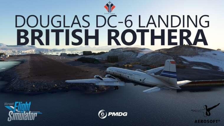MSFS |  PMDG DC-6 Atterrissage dans British Rothera, Antarctique [New Aerosoft Scenery!]